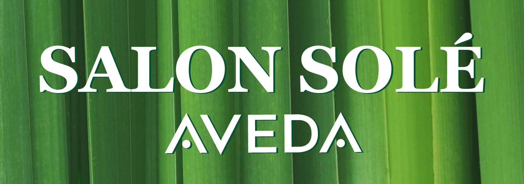 Salon Sole - AVEDA Haircare